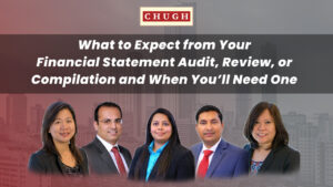 WHAT TO EXPECT FROM YOUR FINANCIAL STATEMENT AUDIT, REVIEW, OR COMPILATION AND WHEN YOU'LL NEED ONE