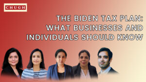 THE BIDEN TAX PLAN: WHAT BUSINESSES AND INDIVIDUALS SHOULD KNOW